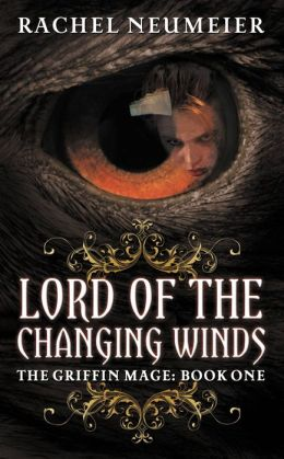 Lord of the Changing Winds (Griffin Mage Series #1)