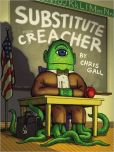 Book Cover Image. Title: Substitute Creacher, Author: Chris Gall