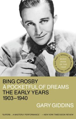 Bing Crosby: A Pocketful of Dreams - The Early Years, 1903-1940