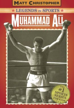 Muhammad Ali (Matt Christopher Legends in Sports Series)