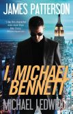 Book Cover Image. Title: I, Michael Bennett (Michael Bennett Series #5), Author: James Patterson