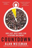 Book Cover Image. Title: Countdown:  Our Last, Best Hope for a Future on Earth?, Author: Alan Weisman