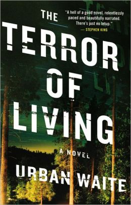 The Terror of Living: A Novel