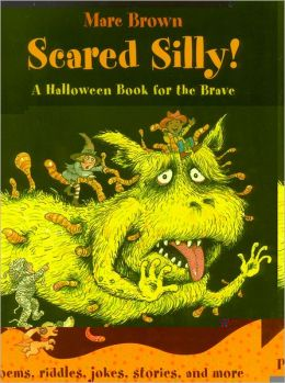 Scared Silly!: A Halloween Book for the Brave