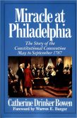 Book Cover Image. Title: Miracle At Philadelphia:  The Story of the Constitutional Convention May - September 1787, Author: Catherine Drinker Bowen