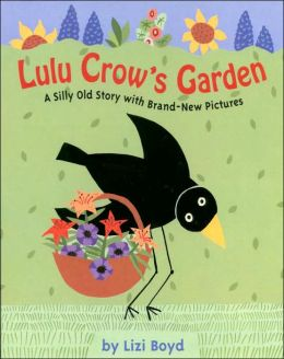 Lulu Crow's Garden: A Silly old Story with Brand-New Pictures