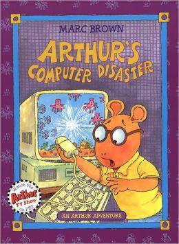 Arthur's Computer Disaster (Arthur Adventures Series)