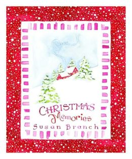 Christmas Memories: A Keepsake Book from the Heart of the Home Susan Branch