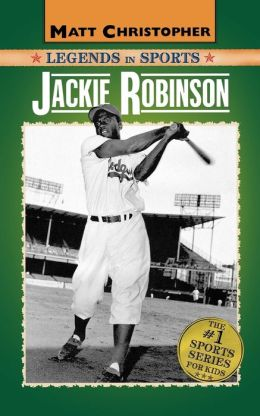 Jackie Robinson (Matt Christopher Legends in Sports Series)
