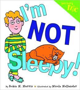 I'm Not Sleepy! (Just Being Me Series)