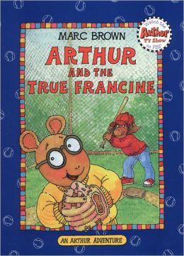 Arthur and the True Francine (Arthur Adventures Series)