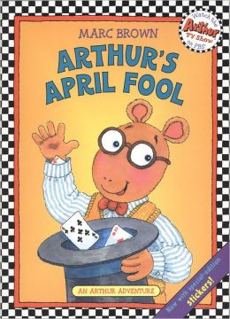 Arthur's April Fool (Arthur Adventures Series)