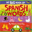Book Cover Image. Title: My Big Book of Spanish Words, Author: Rebecca Emberley