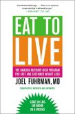 Book Cover Image. Title: Eat to Live:  The Amazing Nutrient-Rich Program for Fast and Sustained Weight Loss, Revised Edition, Author: Joel Fuhrman