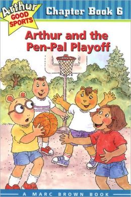 Arthur and the Pen-Pal Playoff (Arthur Chapter Books Series #6)