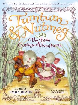 The Rose Cottage Tales (Tumtum and Nutmeg Series)