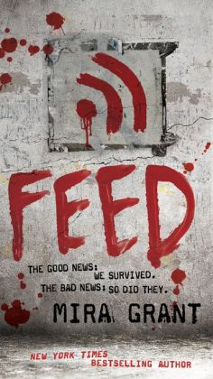 Feed (Newsflesh Series #1)