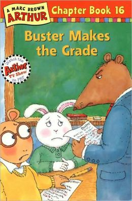 Buster Makes the Grade (Arthur Chapter Books Series #16)