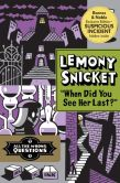 "Book Cover Image. Title: ""When Did You See Her Last?"", Author: Lemony Snicket"