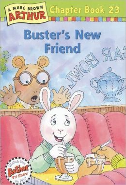 Buster's New Friend (Arthur Chapter Books Series #23)