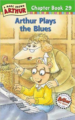 Arthur Plays the Blues (Arthur Chapter Book Series #29)