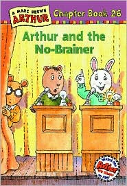Arthur and the No-Brainer: A Marc Brown Arthur Chapter Book 26