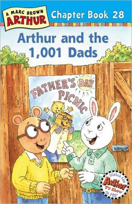 Arthur and the 1,001 Dads: A Marc Brown Arthur Chapter Book 28