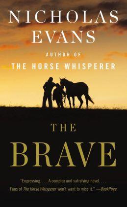 The Brave: A Novel