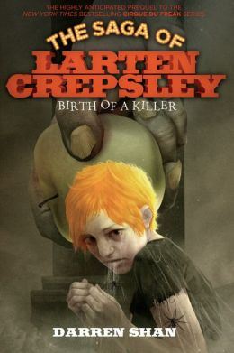 Birth of a Killer (Saga of Larten Crepsley Series #1)