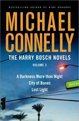 The Harry Bosch Novels, Volume 3: A Darkness More than Night; City of Bones; Lost Light