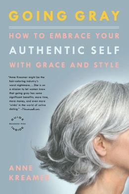 Going Gray: How to Embrace Your Authentic Self with Grace and Style
