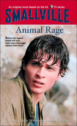Animal Rage (Smallville Series #4)