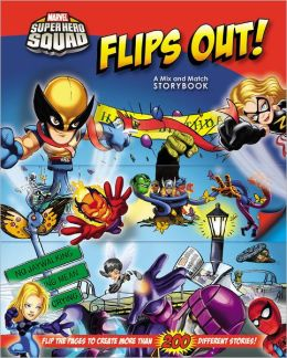 Super Hero Squad Flips Out! A Mix and Match Book
