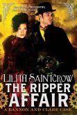 Book Cover Image. Title: The Ripper Affair, Author: Lilith Saintcrow