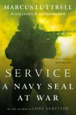 Book Cover Image. Title: Service:  A Navy SEAL at War, Author: Marcus Luttrell