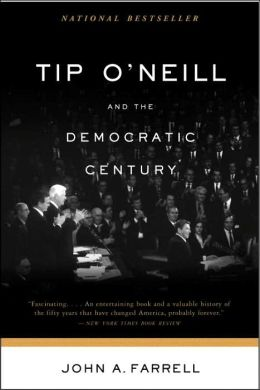 Tip O' Neill and the Democratic Century