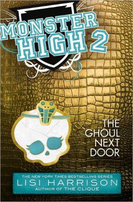 The Ghoul Next Door (Monster High Series #2)