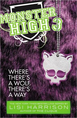 Where There's a Wolf, There's a Way (Monster High Series #3)