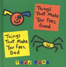 Things That Make You Feel Good, Things That Make You Feel Bad