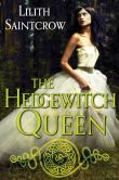 Book Cover Image. Title: The Hedgewitch Queen, Author: Lilith Saintcrow