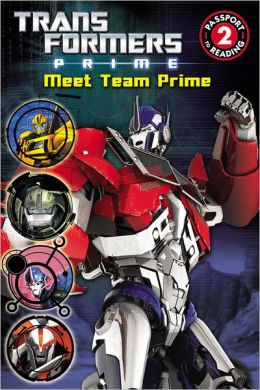 Transformers Prime: Meet Team Prime (Passport to Reading Level 2 Series)