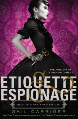 Etiquette & Espionage (Finishing School Series #1)