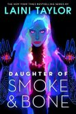 Book Cover Image. Title: Daughter of Smoke and Bone, Author: Laini Taylor