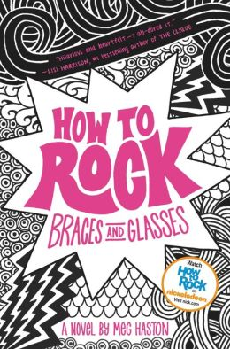 How to Rock Braces and Glasses (How to Rock Series #1)