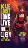 Book Cover Image. Title: Long Live the Queen, Author: Kate Locke