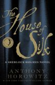 Book Cover Image. Title: The House of Silk:  A Sherlock Holmes Novel, Author: Anthony Horowitz