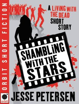 Shambling With The Stars (Living with the Dead Series)