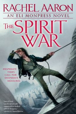 The Spirit War (Legend of Eli Monpress Series #4)