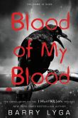 Book Cover Image. Title: Blood of My Blood, Author: Barry Lyga