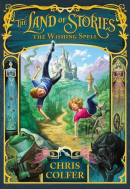 The Wishing Spell (The Land of Stories Series #1)